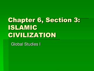 Chapter 6, Section 3: ISLAMIC CIVILIZATION
