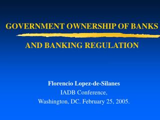 GOVERNMENT OWNERSHIP OF BANKS  AND BANKING REGULATION