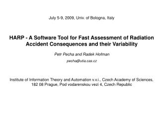 July 5-9, 2009, Univ. of Bologna, Italy HARP - A Software Tool for Fast Assessment of Radiation