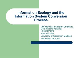 Information Ecology and the Information System Conversion Process