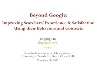 Jingjing  Liu jingjing@sc A talk at School of Information and Library Science