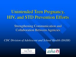 Unintended Teen Pregnancy, HIV, and STD Prevention Efforts