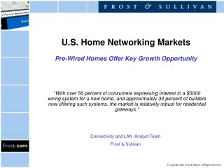 U.S. Home Networking Markets  Pre-Wired Homes Offer Key Growth Opportunity