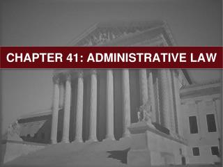 CHAPTER 41: ADMINISTRATIVE LAW