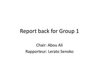 Report back for Group 1