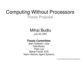 Computing Without Processors Thesis Proposal