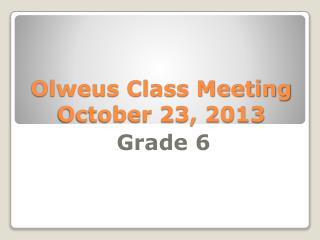 Olweus Class Meeting October 23, 2013