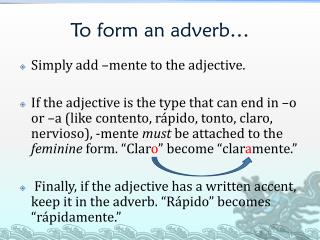 To form an adverb …
