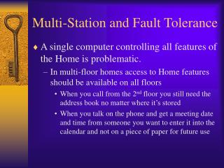 Multi-Station and Fault Tolerance