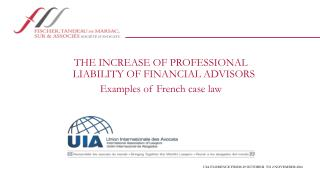 THE INCREASE OF PROFESSIONAL LIABILITY OF FINANCIAL ADVISORS   Examples  of French case  law