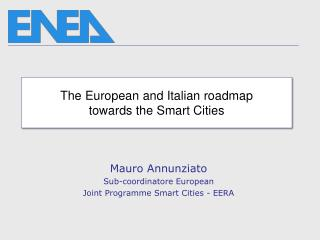 The  European  and Italian  roadmap towards  the Smart  C ities
