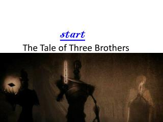 The Tale of Three  B rothers