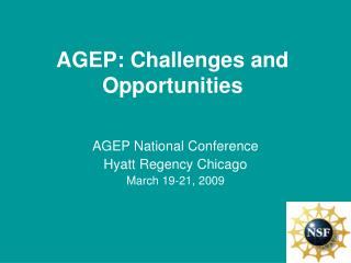AGEP: Challenges and Opportunities