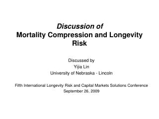 Discussion of Mortality Compression and Longevity Risk