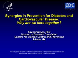 Why are we here  together ? (i.e., diabetes and CVD?)