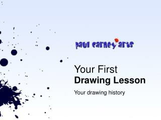 Your First  Drawing Lesson Your drawing history