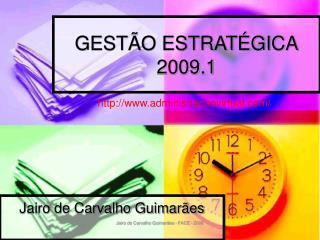 GESTÃO ESTRATÉGICA 2009.1