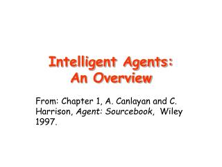 Intelligent Agents: An Overview