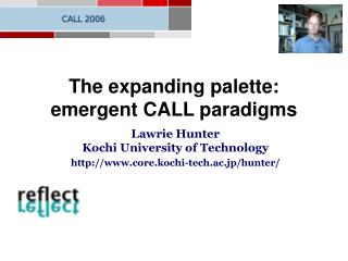 The expanding  palette: emergent CALL paradigms