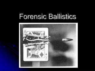 Forensic Ballistics