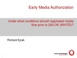 Early Media Authorization   Under what conditions should negotiated media flow prior to 200 OK INVITE