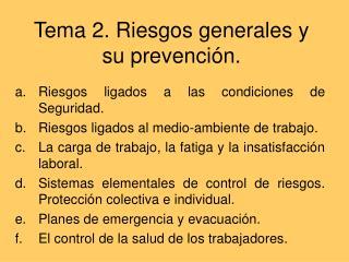 Tema 2. Riesgos generales y su prevención.