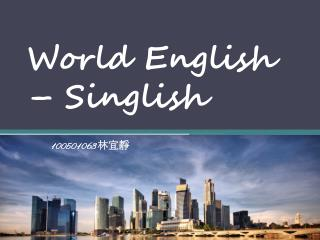 World English  – Singlish