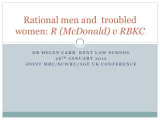 Rational men and  troubled women:  R (McDonald) v RBKC