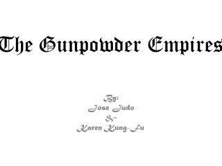 The Gunpowder Empires