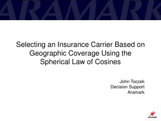 Selecting an Insurance Carrier Based on Geographic Coverage Using the Spherical Law of Cosines