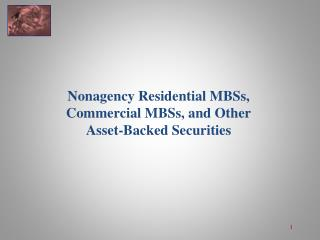 Nonagency Residential MBSs, Commercial MBSs, and Other Asset-Backed Securities