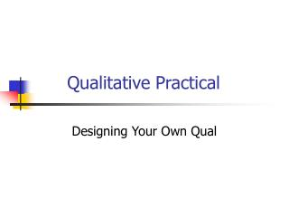 Qualitative Practical