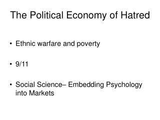 The Political Economy of Hatred