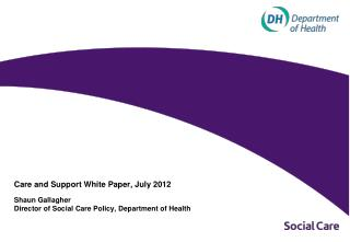 Care and Support White Paper, July 2012
