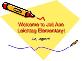 Welcome to Joli Ann Leichtag Elementary!