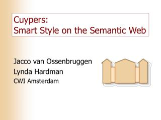 Cuypers:  Smart Style on the Semantic Web