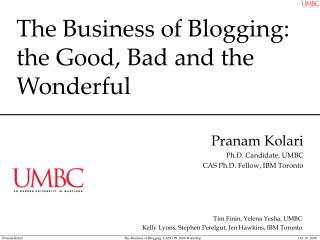 The Business of Blogging:  the Good, Bad and the Wonderful