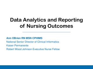 Data Analytics and Reporting of Nursing Outcomes