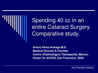 Spending 40 cc in an entire Cataract Surgery. Comparative study.