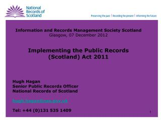 Information and Records Management Society Scotland Glasgow, 07 December 2012