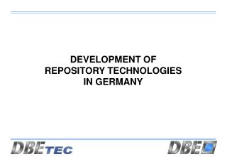 DEVELOPMENT OF REPOSITORY  TECHNOLOGIES IN GERMANY