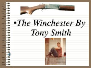 The Winchester By Tony Smith
