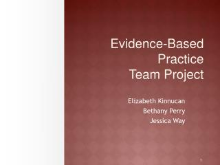 Evidence-Based Practice Team Project