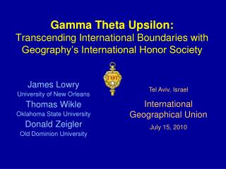 Gamma Theta Upsilon: Transcending International Boundaries with Geography s International Honor Society