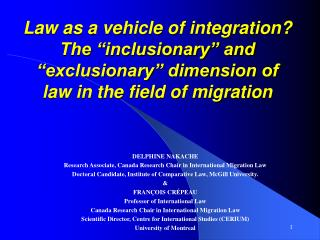 DELPHINE NAKACHE Research Associate, Canada Research Chair in International Migration Law