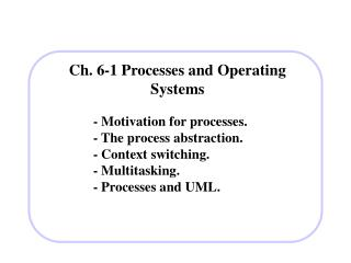 Ch. 6-1 Processes and Operating Systems