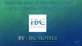 Make the Most of Your Stay in Resort Miami Florida
