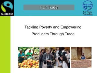 Tackling Poverty and Empowering Producers Through Trade