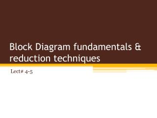 Block Diagram fundamentals & reduction techniques