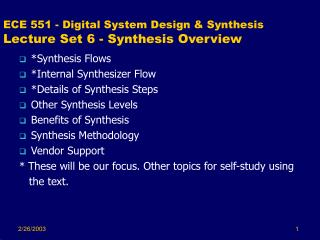 ECE 551 - Digital System Design & Synthesis Lecture Set 6 - Synthesis Overview